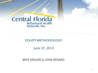 EQUITY METHODOLOGY   June 27, 2014  MIKE KRAUSE & JOHN DENARO