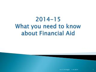 2014-15  What you need to know about Financial Aid