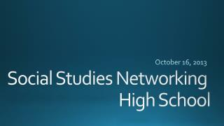 Social Studies Networking  High School