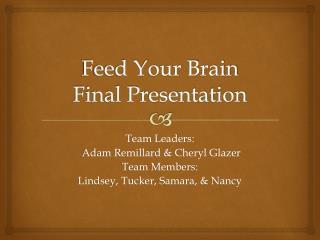 Feed Your Brain Final Presentation