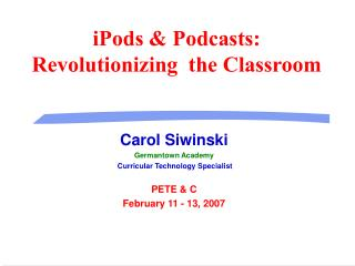 iPods  Podcasts: Revolutionizing  the Classroom