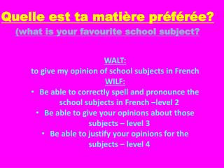 Quelle est ta matière préférée? ( what is your favourite school subject ?