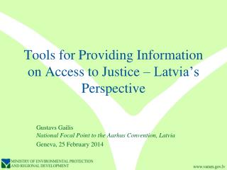 Tools for Providing Information on Access to Justice – Latvia's Perspective