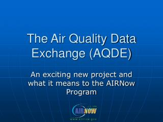 The Air Quality Data Exchange (AQDE)
