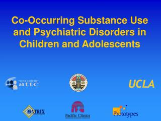 Co-Occurring Substance Use and Psychiatric Disorders in Children and Adolescents