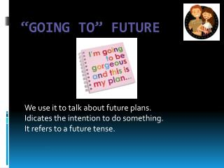 """ Going  to"" future"