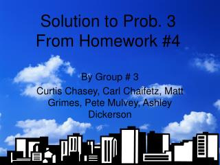 Solution to Prob. 3 From Homework #4