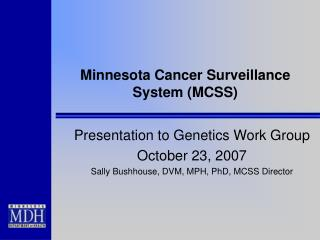 Minnesota Cancer Surveillance System (MCSS)