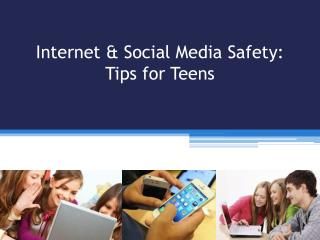 Internet & Social Media Safety: Tips for Teens