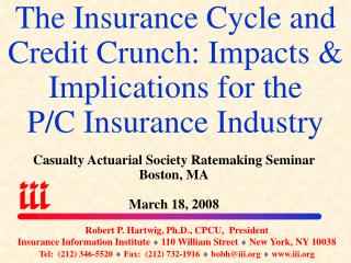 The Insurance Cycle and Credit Crunch: Impacts  Implications for the P