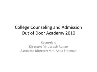 College Counseling and Admission Out of Door Academy 2010