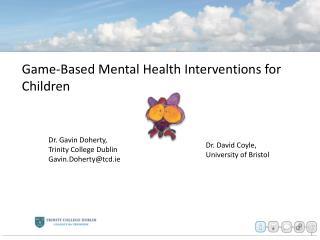 Game-Based Mental Health Interventions for Children