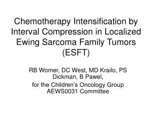 Chemotherapy Intensification by Interval Compression in Localized Ewing Sarcoma Family Tumors (ESFT)