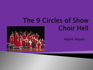 The 9 Circles of Show Choir Hell