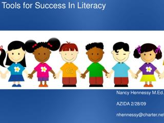 Tools for Success In Literacy Nancy Hennessy M.Ed. 							AZIDA 2/28/09						              		        			 							nhenness