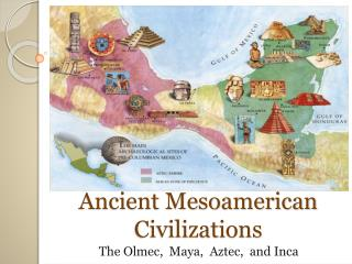 Ancient Mesoamerican Civilizations