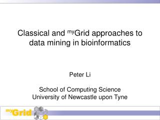 Classical and  my Grid approaches to data mining in bioinformatics