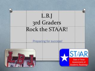 L.B.J  3rd  Graders  Rock  the STAAR!