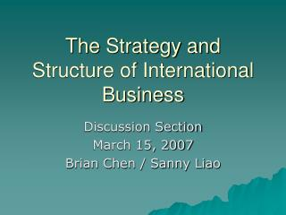 The Strategy and Structure of International Business