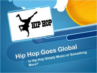 Hip Hop Goes Global