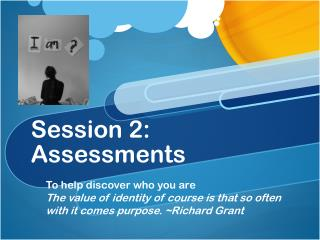 Session 2: Assessments