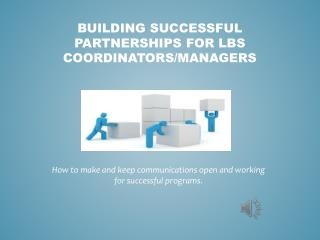 Building Successful Partnerships for LBS Coordinators/Managers