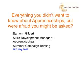 Everything you didn't want to know about Apprenticeships, but were afraid you might be asked?