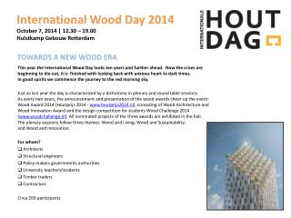 International Wood Day 2014 October  7, 2014  |  12.30  –  19.00 Hulstkamp Gebouw Rotterdam