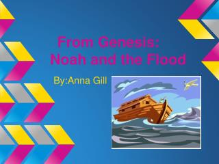 From Genesis: Noah and the Flood