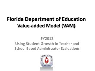 Florida Department of Education  Value-added Model (VAM)