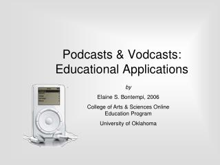 Podcasts & Vodcasts: Educational Applications