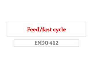Feed/fast  cycle