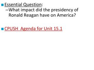 Essential Question : What impact did the presidency of Ronald Reagan have on America?