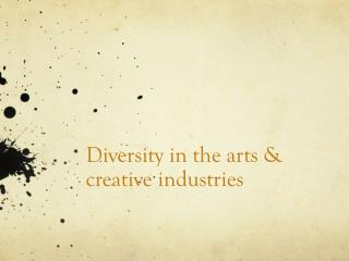 Diversity in the arts & creative industries