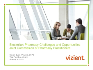 Biosimilar: Pharmacy Challenges and Opportunities Joint Commission of Pharmacy Practitioners