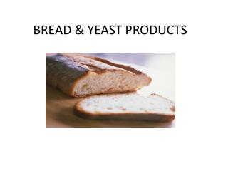 BREAD & YEAST PRODUCTS