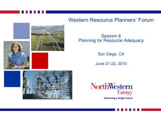 Western Resource Planners' Forum Session 6  Planning for Resource Adequacy