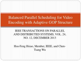 Balanced Parallel Scheduling for Video Encoding with Adaptive GOP Structure