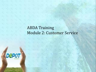 ABDA Training  Module 2:  Customer Service
