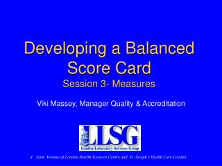 Developing a Balanced Score Card Session 3- Measures