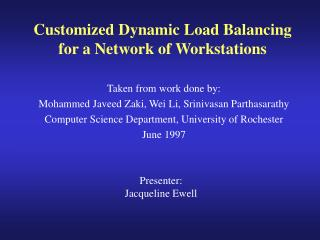 Customized Dynamic Load Balancing for a Network of Workstations