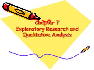 Chapter 7   Exploratory Research and Qualitative Analysis