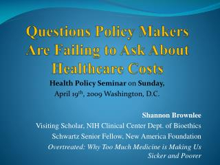 Questions Policy Makers Are Failing to Ask About Healthcare Costs