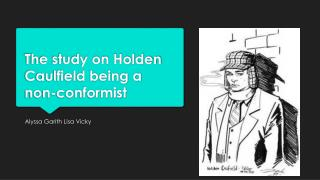The study on Holden Caulfield being a non-conformist
