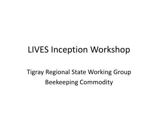 LIVES Inception Workshop