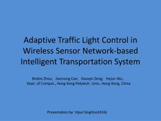 Adaptive Traffic Light Control in Wireless Sensor Network-based Intelligent Transportation System