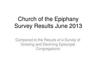 Church of the Epiphany Survey Results June 2013