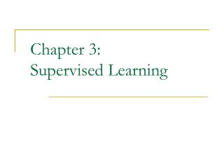 Chapter 3:  Supervised Learning