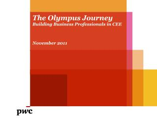 The Olympus Journey Building Business Professionals in CEE November 2011