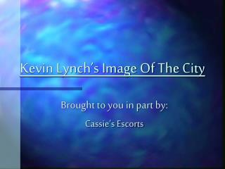 Kevin Lynch's Image Of The City